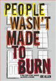 People Wasn't Made to Burn, Joe Allen, 1608461262