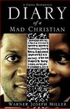 Diary of a Mad Christian, Warner Joseph Miller, 1613791267