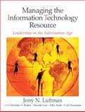 Managing the Information Technology Resource : Leadership in the Information Age, Luftman, Jerry N., 0130351261