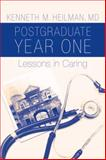 Postgraduate Year One : Lessons in Caring, Heilman, Kenneth M., 019532126X