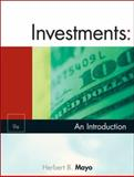 Investments : An Introduction, Mayo, Herbert B., 0324561261