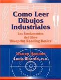 Como Leer Dibujos Industriales, Bllueprint Reading Basics, Hammer, Warren and Ricardo, Louis, 0831131268