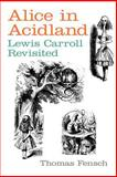 Alice in Acidland, Thomas Fensch, 0930751264