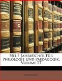 Neue Jahrbücher Für Philologie Und Paedagogik, Volume 80, Anonymous and Anonymous, 1148171266