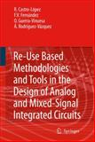 Re-Use Based Methodologies and Tools in the Design of Analog and Mixed-Signal Integrated Circuits, Castro-López, R. and Fernández, F. V., 1402051263