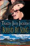 Bound by Song, Tracey Jackson, 1494201267