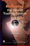 Reshaping the World Trading System : A History of the Uruguay Round, Croome, John, 9041111263