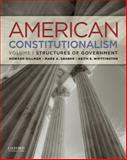 American Constitutionalism : Structures of Government, Gillman, Howard and Graber, Mark A., 0199751269