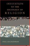 An Invitation to Sociology of Religion, Phil Zuckerman, 0415941261