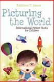Picturing the World, Kathleen T. Isaacs, 0838911269