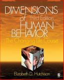 Dimensions of Human Behavior : The Changing Life Course, Hutchison, Elizabeth D., 1412941261