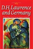 D. H. Lawrence and Germany : The Politics of Influence, Krockel, Carl, 9042021268