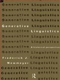 Generative Linguistics : An Historical Perspective, Newmeyer, Frederick J., 0415171261