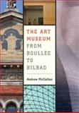 The Art Museum from Boullée to Bilbao