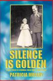 Silence Is Golden, Patricia Molloy, 0595361269