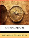 Annual Report, (Mass Boston (Mass ). Engineering Dept, 1147611262