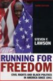 Running for Freedom : Civil Rights and Black Politics in America since 1941, Lawson, Steven F., 140517126X