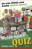 So You Think You Know Welsh Sport?, Matthew Jones, 184771126X
