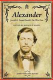 Alexander : Joseph and Emma Smith's Far West Son, Ronald E. Romig, 1934901261