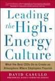 Leading the High Energy Culture: What the Best CEOs Do to Create an Atmosphere Where Employees Flourish, Casullo, David, 0071781269