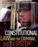 Constitutional Law and the Criminal Justice System, Harr, J. Scott and Hess, Kären M., 0495811262