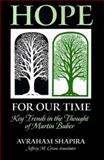 Hope for Our Time : Key Trends in the Thought of Martin Buber, Shapira, Avraham, 0791441261