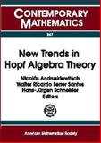 New Trends in Hopf Algebra Theory, Proceedings of the Colloquium on Quantum Groups and Hopf Algebras Staff, 0821821261