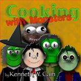 Cooking with Monsters, Kenneth Cain, 1483901262
