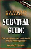 The Project Manager's Survival Guide : The Handbook for Real-World Project Management, Penner, Donald, 1574771264