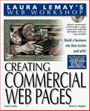 Laura Lemay's Web Workshop : Creating Commercial Web Pages, Murphey, Brian K. and Smith, Edmund T., 1575211262