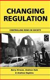 Changing Regulation : Controlling Risks in Society (Bad Homburg Workshop 2000), Peter R. White, A. Hale, A. Hopkins, 0080441262