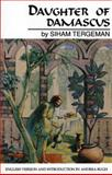 Daughter of Damascus : A Memoir, Tergeman, Siham, 0292781261
