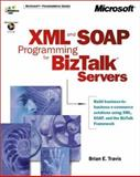 XML and SOAP Programming for BizTalk Servers, Travis, Brian E., 0735611262