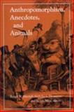 Anthropomorphism, Anecdotes, and Animals, , 0791431266