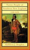 Native People of Southern New England, 1500-1650, Bragdon, Kathleen J., 0806131268