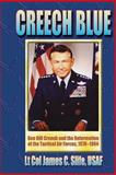 Creech Blue - Gen. Bill Creech and the Reformation of the Tactical Air Forces, 1978-1984, James Slife, 1478351268