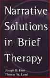 Narrative Solutions in Brief Therapy, Eron, Joseph B. and Lund, Thomas W., 1572301260