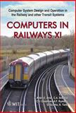 Computers in Railways XI : Computer System Design and Operation in the Railway and Other Transit Systems, J. Allan, E. Arias, C. A. Brebbia, C. J. Goodman, A. F. Rumsey, G. Sciutto, N. Tomii, 1845641264