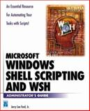Microsoft Windows Shell Scripting and WSH Administrator's Guide, Ford, Jerry Lee, 1931841268