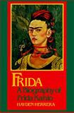 Frida : A Biography of Frida Kahlo, Herrera, Hayden, 0060911271