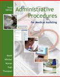 Administrative Procedures for Medical Assisting, Booth, Kathryn A. and Pugh, Donna Jeanne, 0073261270