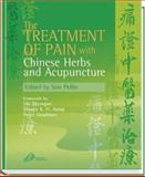The Treatment of Pain with Chinese Herbs and Acupuncture, Peilin Sun MD, 0443071276