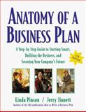 Anatomy of a Business Plan : A Step-by-Step Guide to Starting Smart, Building the Business and Securing Your Companies Future, Pinson, Linda, 1574101277