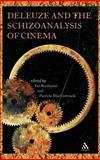 Deleuze and the Schizoanalysis of Cinema, Buchanan, Ian and Maccormack, Patricia, 1847061273