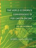 Global per Capita Income Convergences in the Twenty-First Century : LDCS Are Catching Up, Kamrany, Nake, 1935551272