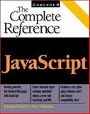 JavaScript : The Complete Reference, Powell, Thomas and Schneider, Fritz, 0072191279