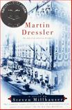 Martin Dressler, Steven Millhauser, 0679781277