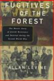 Fugitives of the Forest, A. Levine, 077373127X
