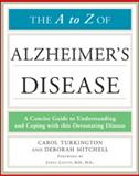 The A to Z of Alzheimer's Disease, Turkington, Carol and Mitchell, Deborah, 0816081271
