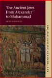 The Ancient Jews from Alexander to Muhammad, Schwartz, Seth, 1107041279
